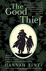 The Good Thief A Novel by Tinti, Hannah [Dial Press,2009] (Paperback) Reprint Edition