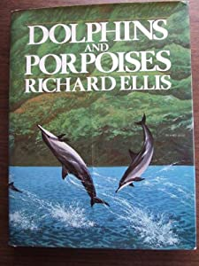 Dolphins and Porpoises from Alfred A. Knopf