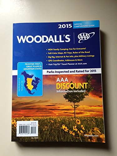 Woodall's 2015 Official Campground Guide Frontier West/Great Plains & Mountain States Frontier Guide