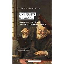 Une quête de Graal: La recherche de l'équité en environnement économique (L'Académie en poche) (French Edition)