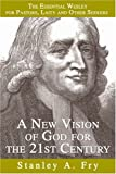 A New Vision of God for the 21st Century, Stanley A. Fry, 0595346561