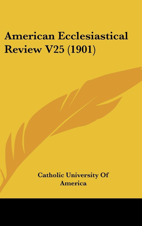 Download American Ecclesiastical Review V25 (1901) ebook