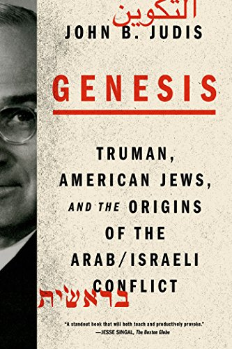 Search : Genesis: Truman, American Jews, and the Origins of the Arab/Israeli Conflict