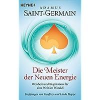 Saint-Germain – Die Meister der Neuen Energie: Weisheit und Inspiration für eine Welt im Wandel