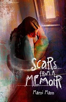 Scars from a Memoir (The Memoir Series Book 2) by [Mann, Marni]