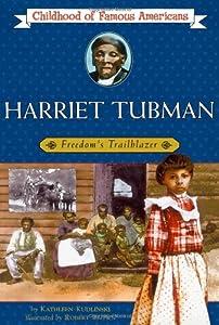 Harriet Tubman: Freedom's Trailblazer (Childhood of Famous Americans)