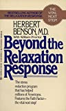 img - for Beyond the Relaxation Response: The Stress-Reduction Program That Has Helped Millions of Americans book / textbook / text book