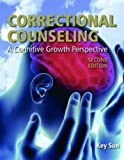 Correctional Counseling: A Cognitive Growth Perspective (2nd ed.), Key Sun, 0763799378
