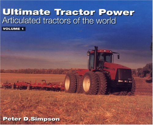 Ultimate Tractor Power: Articulated Tractors of the World, Vol. 1 A-L