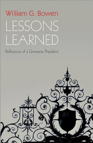 Lessons Learned: Reflections of a University President by William G. Bowen (2010-11-21)