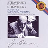Stravinsky Conducts Stravinsky: Petrushka / Le Sacre du Printemps (The Rite of Spring)