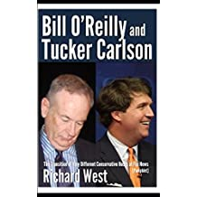 Bill O'Reilly and Tucker Carlson: The Transition of Very Different Conservative Hosts at Fox News [Pamphlet]