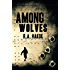AMONG WOLVES: Book 1 in the Children Of The Mountain series