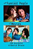 The Funniest People in Movies: 250 Anecdotes, David Bruce, 143032239X