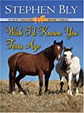 Wish I'd Known You Tears Ago, Stephen A. Bly, 0786294213