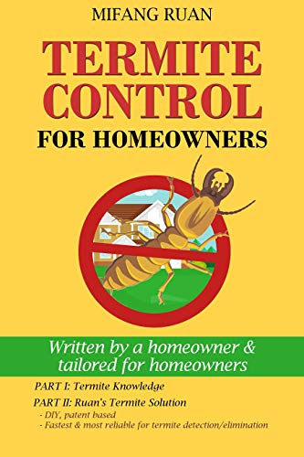 (Termite Control for Homeowners: Written by a homeowner and tailored for homeowners)