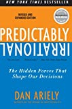 ISBN: 0061353248 - Predictably Irrational, Revised and Expanded Edition: The Hidden Forces That Shape Our Decisions
