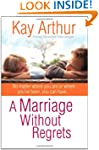 A Marriage Without Regrets: No matter...