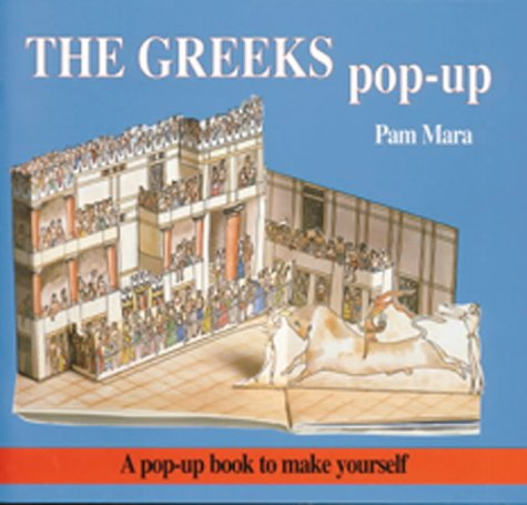 The Greeks Pop-Up: A Pop-Up Book to Make Yourself (Ancient Civilisations Pop-Ups)