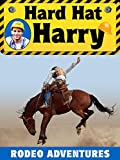 Hard Hat Harry: Rodeo Adventures