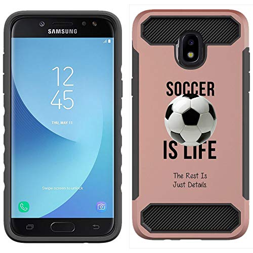([NickyPrints] Rose Gold Hybrid Case for Galaxy J7 2018 /J7 Refine/J7 Star/J7 Crown- Soccer is Life Soccer Quote Girls Printed with Embossed Effect - Unique Dual Layer Full Protection Shockproof Case)