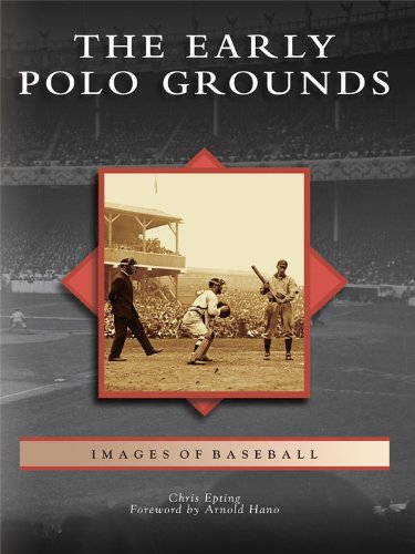 (The Early Polo Grounds (Images of Baseball))