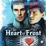 The Heart of Frost: North Pole City Tales Book 2 | Charlie Cochet