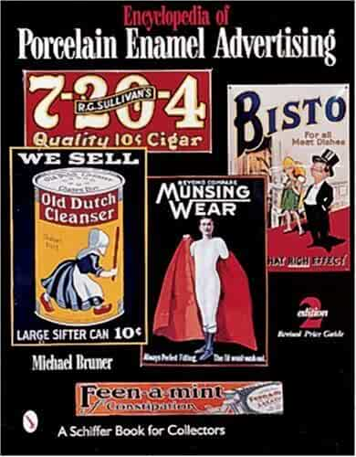 Encyclopedia of Porcelain Enamel Advertising: With Price Guide (A Schiffer Book for Collectors)