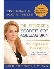 Dr. Denese's Secrets for Ageless Skin: Younger Skin in 8 Weeks