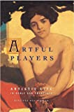 Artful Players: Artistic Life in Early San Francisco by Birgitta Hjalmarson front cover