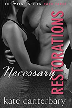 Necessary Restorations (The Walsh Series Book 3) by [Canterbary, Kate]