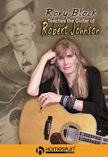 Rory Block Teaches the Guitar of Robert Johnson - Vol 1 [Instant ()