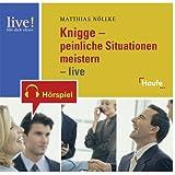 Knigge-peinliche Situationen meistern. CD