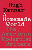 Image of A Homemade World: The American Modernist Writers