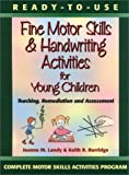 Ready-to-Use Fine Motor Skills and Handwriting Activities for Young Children, Joanne M. Landy and Keith R. Burridge, 0130139424
