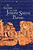 A Guide to the Joseph Smith Papyri, Gee, John, 0934893543