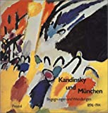 img - for Kandinsky und Mu nchen: Begegnungen und Wandlungen, 1896-1914 (German Edition) book / textbook / text book