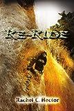 Re-Ride, Rachel Hector, 0595267076