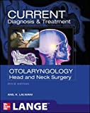 img - for CURRENT Diagnosis & Treatment Otolaryngology--Head and Neck Surgery, Third Edition (LANGE CURRENT Series) book / textbook / text book