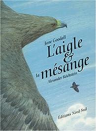 L'Aigle et La Mésange par Jane Goodall
