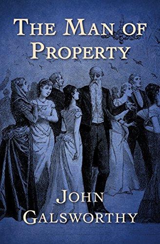 The Man of Property (The Forsyte Saga Book 1)