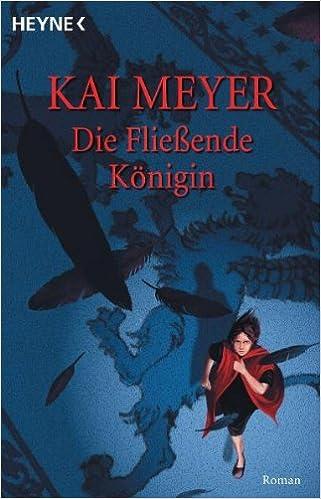 Die fließende Königin. Merle-Zyklus 01.: Amazon.de: Meyer, Kai: Bücher