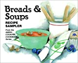 Breads and Soups: Recipe Sampler from the Amish-Country Cookbook Series