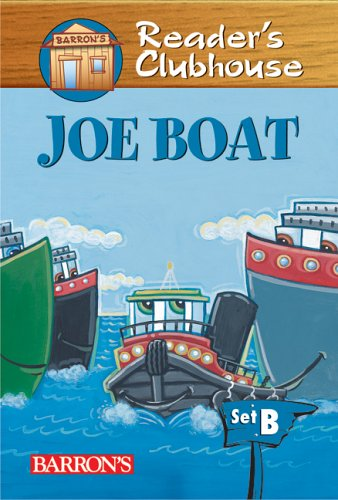 Boat Clubhouse - Joe Boat (Reader's Clubhouse Level 2 Reader)