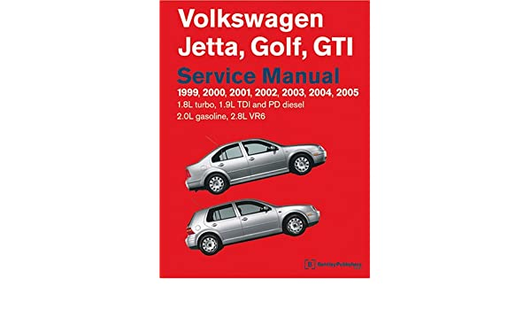 Volkswagen Jetta, Golf, GTI 1999, 2000, 2001, 2002, 2003, 2004, 2005: Service Manual 1.8L Turbo, 1.9L TDI and PD Diesel, 2.0L Gasoline, ...