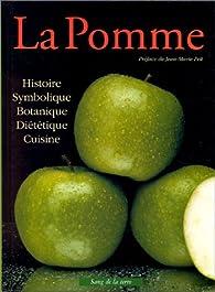 La Pomme : Histoire, symbolique, botanique, diététique, cuisine par Henry Wasserman