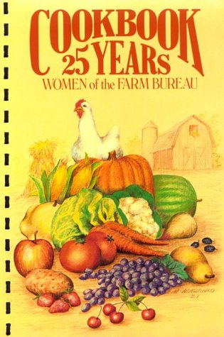 Cookbook 25 Years Women of the Farm Bureau (Madison Comb)
