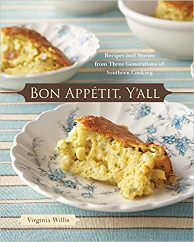 Recipes and Stories from Three Generations of Southern Cooking Bon Appetit Yall