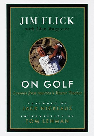 On Golf: Lessons from America's Master Teacher
