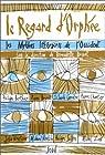 Le regard d'Orphée : Les mythes littéraires de l'Occident par Bricout